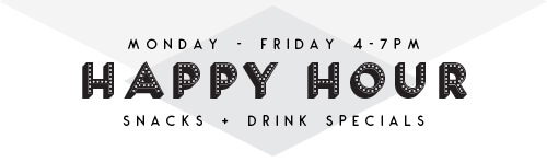 Happy Hour weekdays from 4-7pm